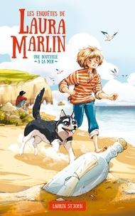 Lauren St John - Les enquêtes de Laura Marlin - Tome 1 - Une bouteille à la mer.