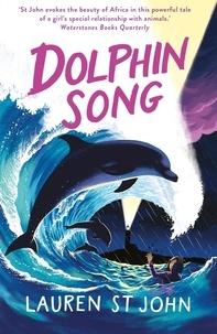 Lauren St John et David Dean - The White Giraffe Series: Dolphin Song - Book 2.