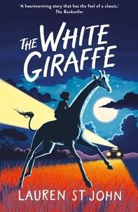 Lauren St John et David Dean - The White Giraffe - Book 1.