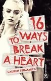 Lauren Strasnick - 16 Ways To Break A Heart - une nouveauté New Adult.