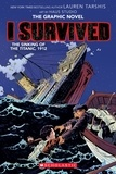 Lauren Tarshis et Georgia Ball - I Survived the Sinking of the Titanic, 1912 (I Survived Graphic Novel #1): A Graphix Book.