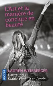 Lauren Weisberger - L'art et la manière de conclure en beauté.