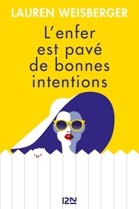 Lauren Weisberger - L'enfer est pavé de bonnes intentions.