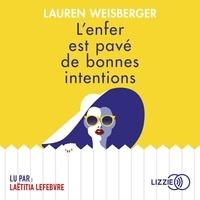 Lauren Weisberger - L'enfer est pavé de bonnes intentions.