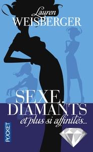 Lauren Weisberger - Sexe, diamants et plus si affinités....