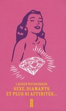 Lauren Weisberger - Sexe, diamants et plus si affinités... - Edition spéciale.