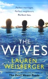 Lauren Weisberger - The wives.