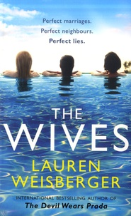 Lauren Weisberger - The wives.
