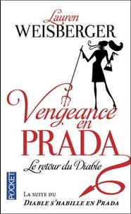 Lauren Weisberger - Vengeance en Prada : le retour du diable.
