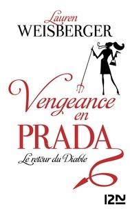 Lauren Weisberger - Vengeance en Prada - Le retour du Diable.