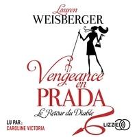 Lauren Weisberger - Vengeance en Prada.
