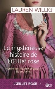 Lauren Willig - L'Oeillet rose Tome 1 : La mystérieuse histoire de l'Oeillet rose.