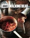 Lauren Wilson - AMC The Walking Dead - Le guide de survie culinaire.