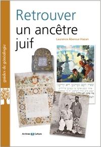 Laurence Abensur-Hazan - Retrouver un ancêtre juif.