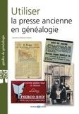 Laurence Abensur-Hazan - Utiliser la presse ancienne en généalogie.