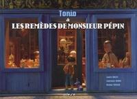 Laurence Afano et Laure Nollet - Tonio et les remèdes de Monsieur Pépin.