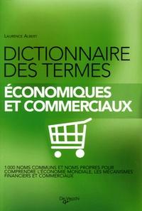 Laurence Albert - Dictionnaire des termes économiques et commerciaux.