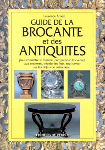 Laurence Albert - Guide de la brocante et des antiquités.