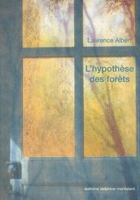 Laurence Albert - L'hypothèse des forêts.