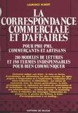 Laurence Albert - La correspondance commerciale et d'affaires.