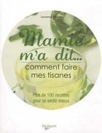 Rhonealpesinfo.fr Mamie m'a dit... Comment faire mes tisanes - Plus de 100 recettes pour se sentir mieux Image