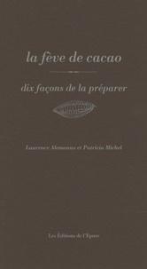 Laurence Alemanno et Patricia Michel - La fève de cacao.