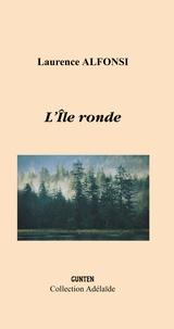 Laurence Alfonsi - L'île ronde.