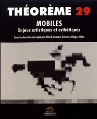 Laurence Allard et Laurent Creton - Mobiles - Enjeux artistiques et esthétiques.