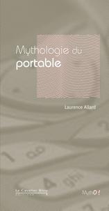 Laurence Allard - Mythologie du portable.