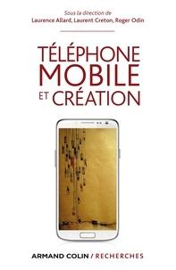 Laurence Allard et Laurent Creton - Téléphone mobile et création.