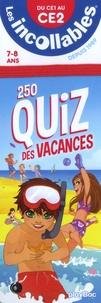 Laurence Alvado et Marjorie Baudry - 250 quiz des vacances, du CE1 au CE2, 7-8 ans.