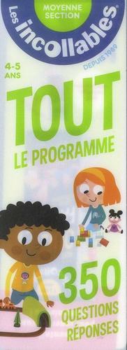 Laurence Alvado et Marjorie Baudry - Tout le programme Moyenne Section 4-5 ans - 350 questions réponses.