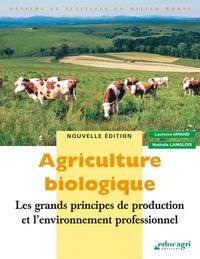 Laurence Amand et Nathalie Langlois - Agriculture biologique - Les grands principes de production et l'environnement professionnel.