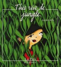Laurence Andre - Théo rêve de la jungle.