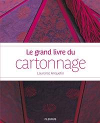 Laurence Anquetin - Le grand livre du cartonnage.