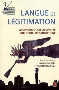 Laurence Arrighi et Annette Boudreau - Langue et légitimation - La construction discursive du locuteur francophone.