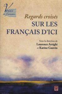 Laurence Arrighi et Karine Gauvin - Regards croisés sur les français d'ici.