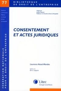 Laurence Attuel-Mendes - Consentement et actes juridiques.