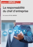Laurence Attuel-Mendes - La responsabilité du chef d'entreprise.