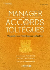 Laurence Aubourg - Manager avec les Accords toltèques - Un guide vers l'intelligence collective.