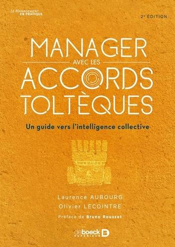 Laurence Aubourg - Manager avec les Accords toltèques - Un guide vers l'intelligence collective.