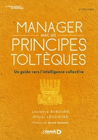 Laurence Aubourg - Manager avec les principes toltèques - Un guide vers l'intelligence collective.
