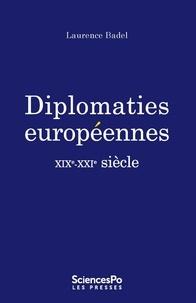 Laurence Badel - Diplomaties européennes - XIXe-XXIe siècle.
