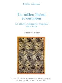 Un milieu libéral et européen - Le grand commerce français 1925-1948.pdf