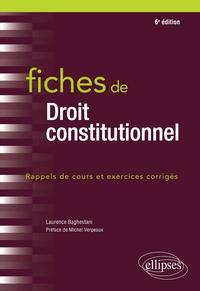 Laurence Baghestani - Fiches de droit constitutionnel - Rappels de cours et exercices corrigés.