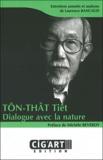 Laurence Bancaud - Tôn-Thât Tiêt - Dialogue avec la nature.
