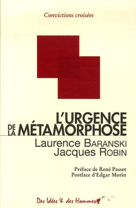 Laurence Baranski et Jacques Robin - L'urgence de la métamorphose - Inscrire notre conscience humaine dans l'aventure de l'univers.