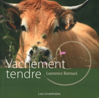 Laurence Barruel - Vachement tendre.