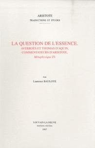 Laurence Bauloye - La question de l'essence - Averroès et Thomas d'Aquin, commentateurs d'Aristote, Métaphysique Z1.