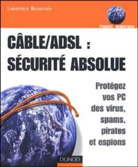 ADSL/Câble : sécurité absolue - Protégez vos PC des virus, spams, pirates et espions.pdf